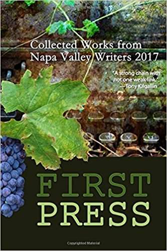 First Press: Collected Works from Napa Valley Writers 2017